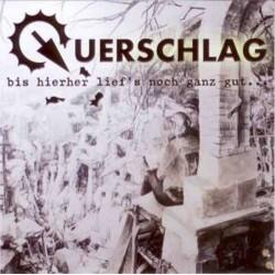 Querschlag -Bis hierher lief's noch ganz gut  (CD)