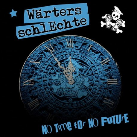 Wärters Schlechte - No time for noo future  (CD)