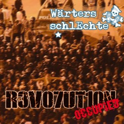 Wärters Schlechte - Revolution occupied  (CD)