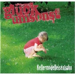 Glück Umsonst  -  Kellermodelleisenbahn (CD)