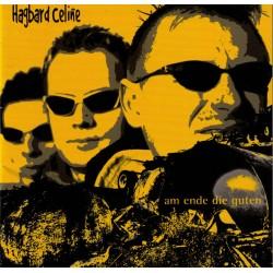 Hagbard Celine  -  Am Ende die Guten  (CD)