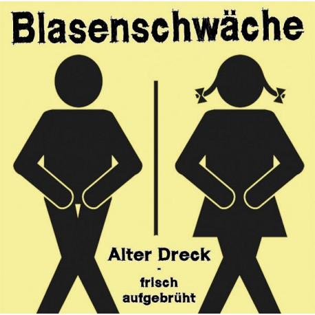 Blasenschwäche - Alter Dreck frisch aufgebrüht  (CD)