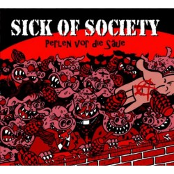 Sick of Society -  Perlen vor die Säue  (CD)