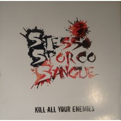 Stesso Sporco Sangue - Kill all your enemies  (LP)