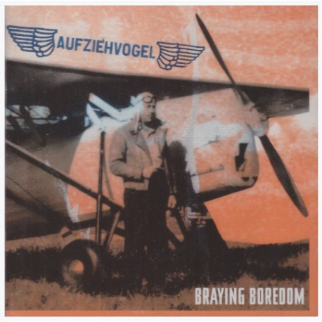 Aufziehvogel -Braying Boredom  (CD)