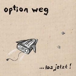 Option weg - ...los jetzt  (LP)