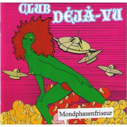 Club Deja-Vu  -  Mondphasenfriseur  (CD)