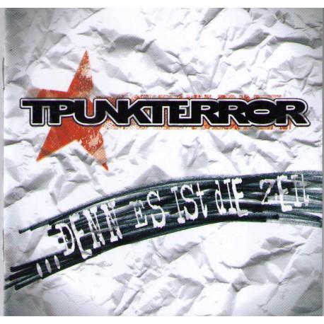 Tpunkterror  -   ...denn es ist die Zeit  (CD)